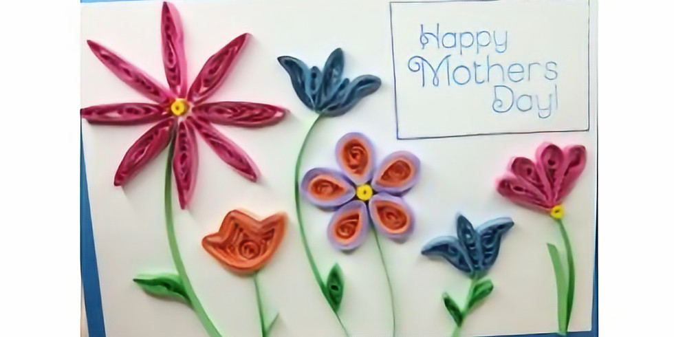 Quilling class: Make it for Mom