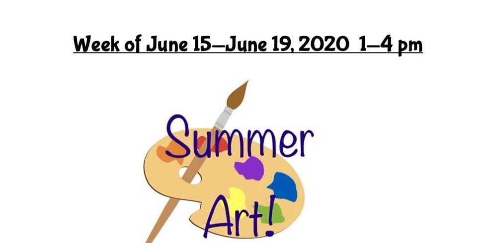 Summer Camp, JUNE 15 - JUNE 19,  1 - 4 pm