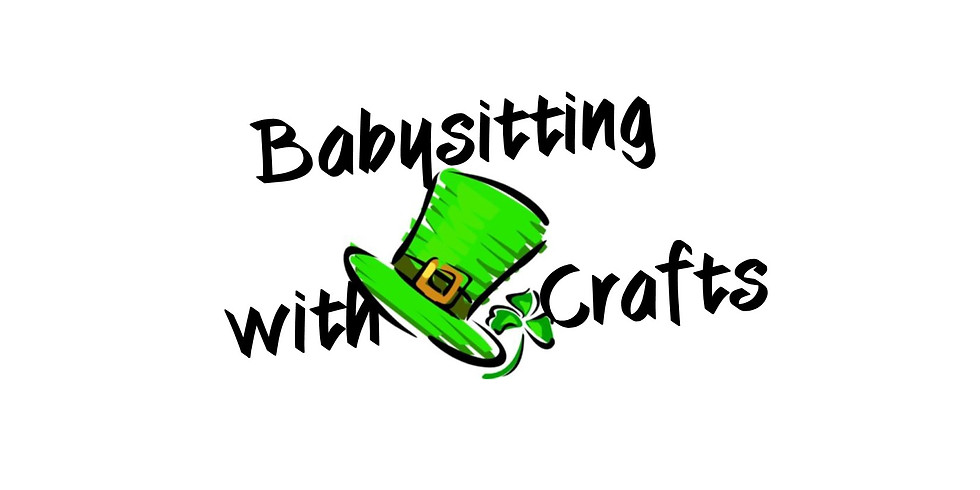 St Pat's Day Block Party  Special Babysitting hours 2 - 9 pm