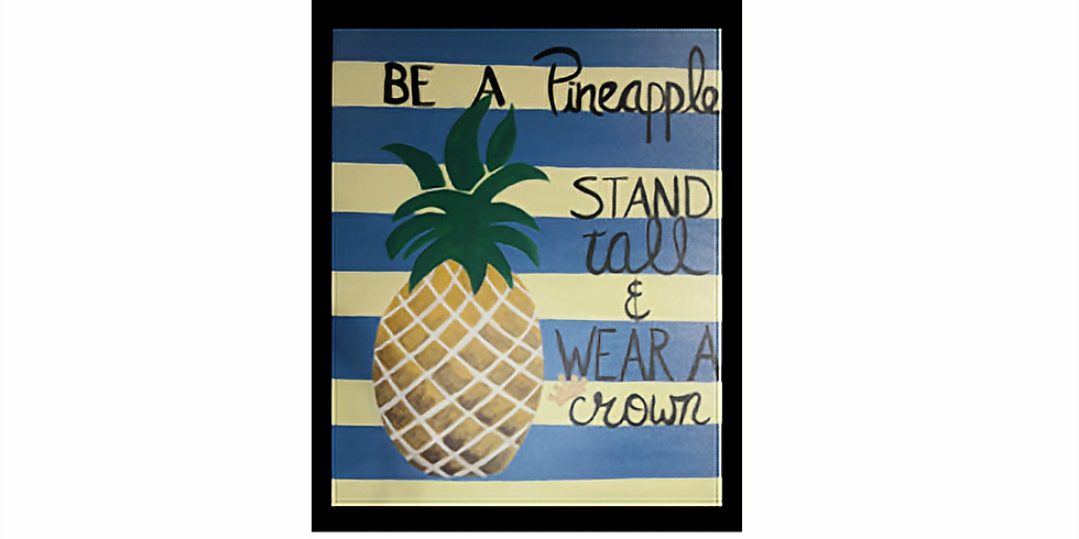 SPECIAL: Late Night   Stand Tall Pineapple Sip & Paint