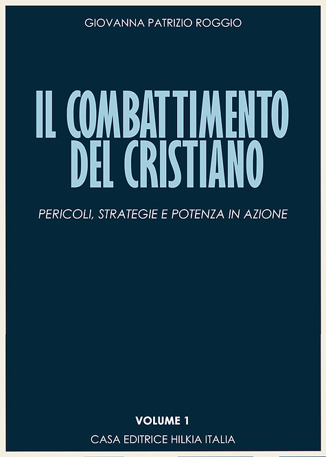 Il combattimento cristiano - Volume 1