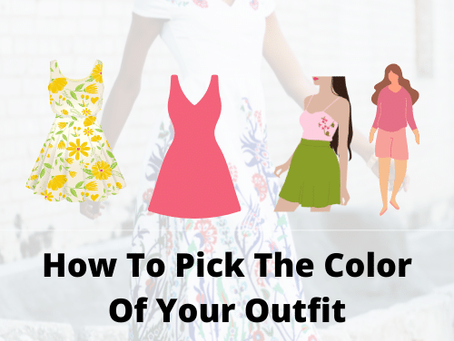 9+ Best Ways To Pick Your Outfit Color Successfully