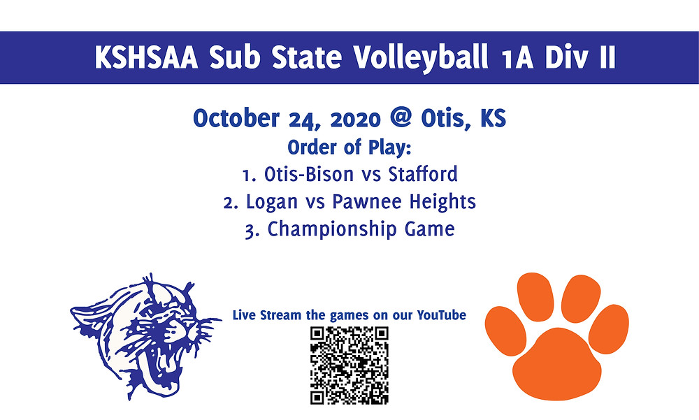 Volleyball Oct 24. Order of Play: Otis-Bison vs Stafford, Logan vs Pawnee Heights, Championship Game