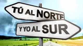 tu al norte yo al sur