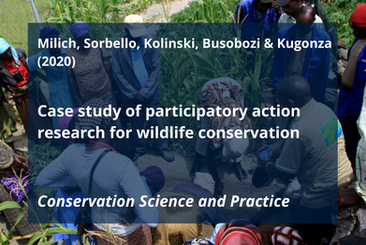 Milich, K. M., K. Sorbello, L. Kolinski, R. Busobozi, and M. Kugonza. 2020. Case study of participatory action research for wildlife conservation. Conservation Science and Practice n/a:e347.