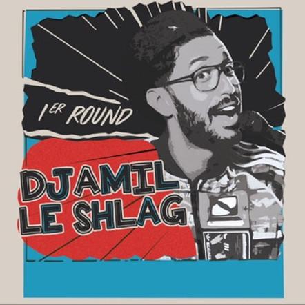 DJAMIL LE SHLAG  [reporté]