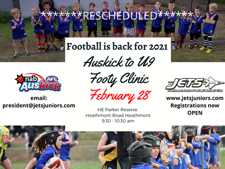 ***RESCHEDULED Footy Clinic***     Auskick to U9's -THIS SUNDAY       February 28