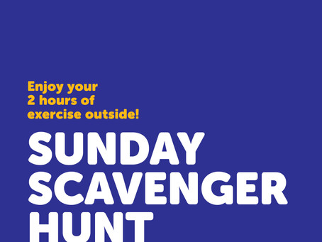 Scavenger Hunt Sunday and message from the President