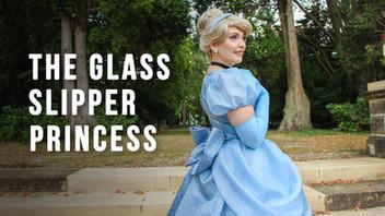 The Glass Slipper Princess