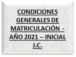 CONDICIONES GENERALES DE MATRICULACIÓN  - AÑO 2021 – INICIAL J.C.