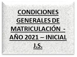 CONDICIONES GENERALES DE MATRICULACIÓN  - AÑO 2021 – INICIAL J.S.
