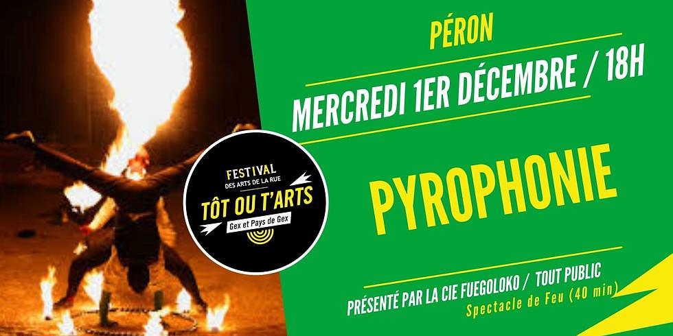 Spectacle Pyrophonie - Festival Tôt ou T'Arts