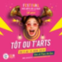 Affiche Festival Tôt ou T'Arts juin 2019