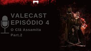 Vale Das Trevas - Valecast #04 - O Clã Assamita Part.2