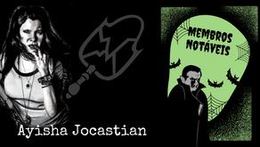Membros Notáveis - Ayisha Jocastian