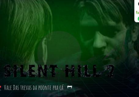 FATAL ERROR PODCAST GAMES #81: SILENT HILL 2 - Com participação do Vale Das Trevas