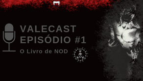 Vale Das Trevas - Valecast #01 - O Livro de NOD