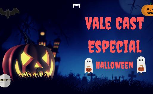 Vale Cast Especial #02 - Halloween