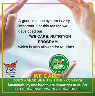 "A good immune system is very important. For this reason we developed our ZOE'S PARADISE ""NUTRITION PROGRAM"", which is also allowed for Muslims."
