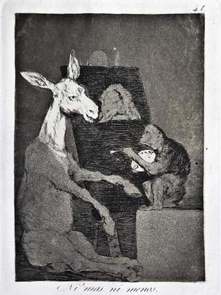 """""""Ni más ni menos"""" Grabado 41 de la serie Los Caprichos 1799. Décima edición (1918) Aguafuerte y aguatinta 22 x 15,3 cms. (huella)"""