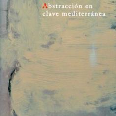Pepe Bernal. Abstracción en clave mediterránea