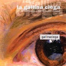 La Gallina Ciega. Una mirada contemporánea