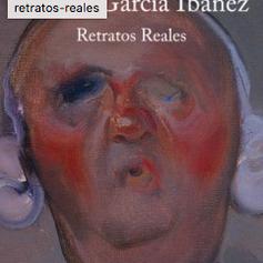 Andrés García Ibáñez. Retratos Reales
