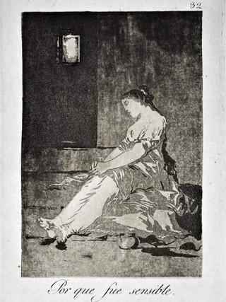 """""""Porque fue sensible"""" Grabado 32 de la serie Los Caprichos 1799. Décima edición (1918) Aguafuerte y aguatinta 22 x 15,3 cms. (huella)"""