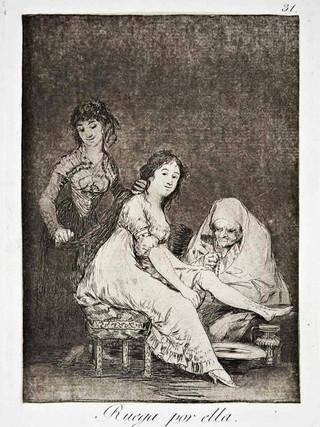 """""""Ruega por ella"""" Grabado 31 de la serie Los Caprichos 1799. Décima edición (1918) Aguafuerte y aguatinta 22 x 15,3 cms. (huella)"""