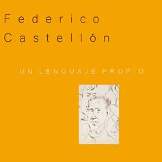 Federico Castellón. Un lenguaje propio