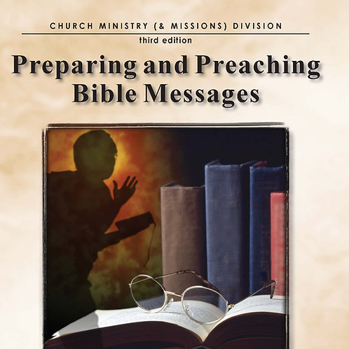 Preparing and Preaching Bible Messages