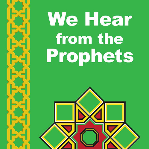 We Hear from the Prophets