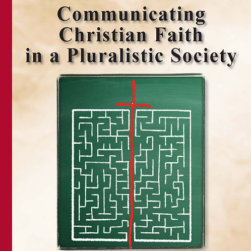 Communicating Christian Faith in a Pluralistic  Society