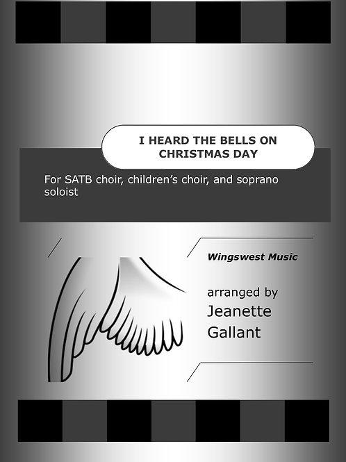 I Heard the Bells on Christmas Day (SSATB, soprano soloist, piano, handbells)