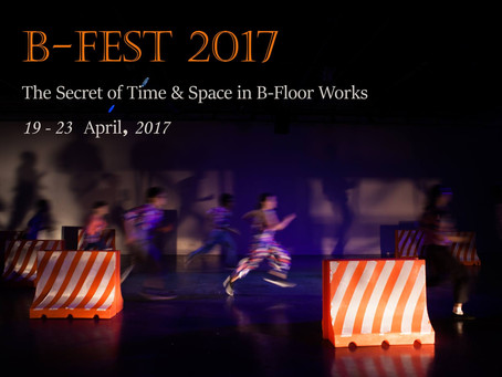 B-Fest 2017: The Secret of Time&Space in B-Floor Works