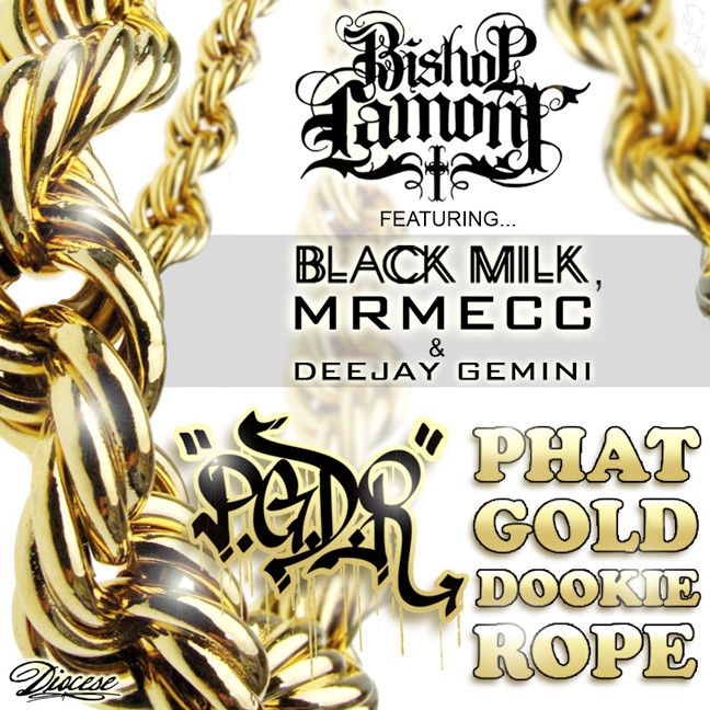 "Single cover art design for recording artist Bishop Lamont ft. Black Milk and Mr Mecc: ""P.G.D.R / Phat Gold Dookie Rope"""