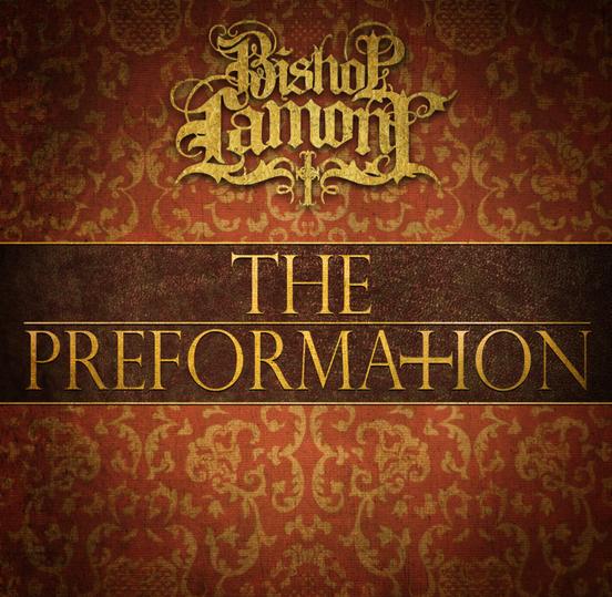 "Cover art for recording artist Bishop Lamont's street album, ""The Preformation"""