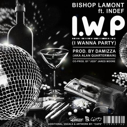 """Single cover art design for recording artist Bishop Lamont ft. Indef: """"I.W.P. (I Wanna Party)"""""""