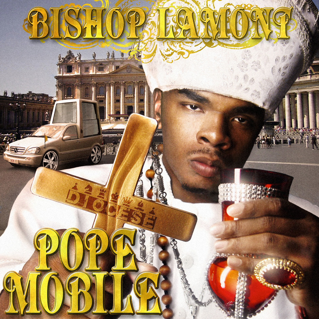 "Cover art for recording artist Bishop Lamont's street album, ""Pope Mobile"""