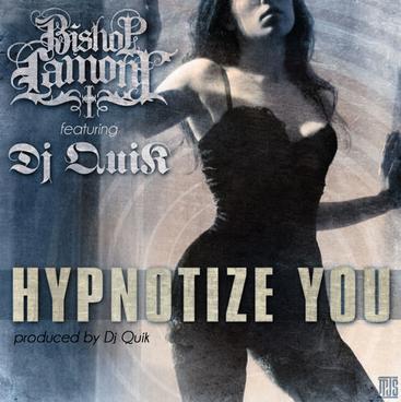 "Single cover art design for recording artist Bishop Lamont ft. Dj Quik: ""Hypotize You"""