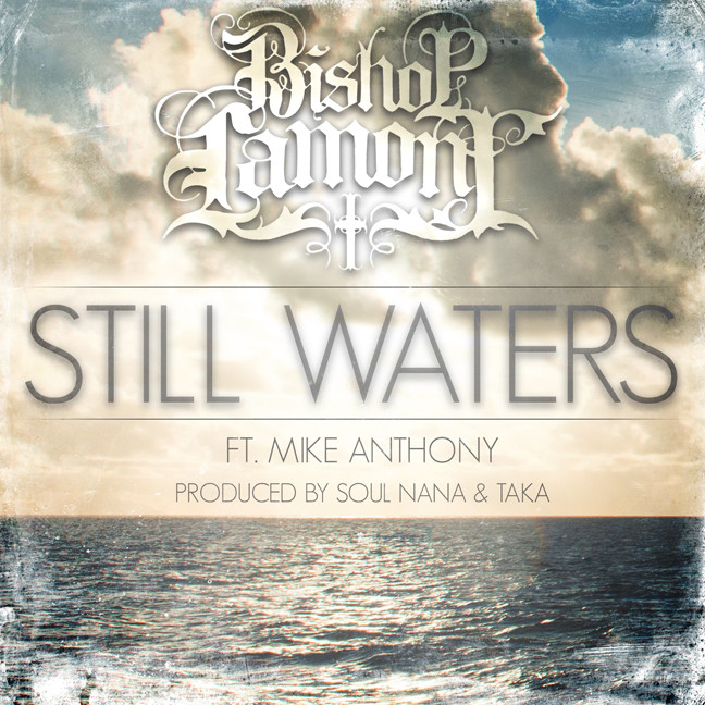 "Single cover art design for recording artist Bishop Lamont ft. Mike Anthony: ""Still Waters"""