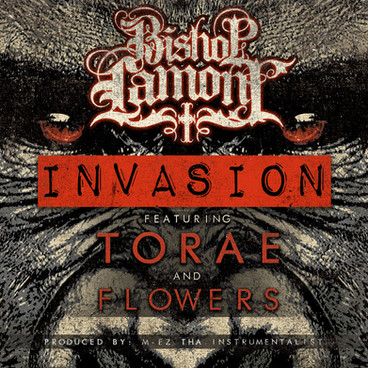 """Single cover art design for recording artist Bishop Lamont ft. Torae and Flowers: """"Invasion"""""""