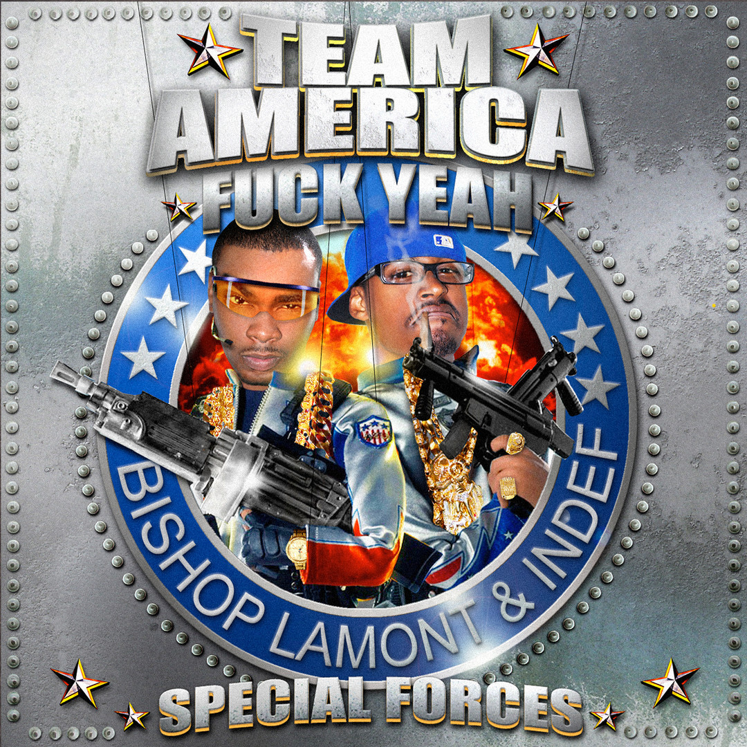 "Cover art for recording artist Bishop Lamont's street album, ""Team America FUCK YEAH! Special Forces"""