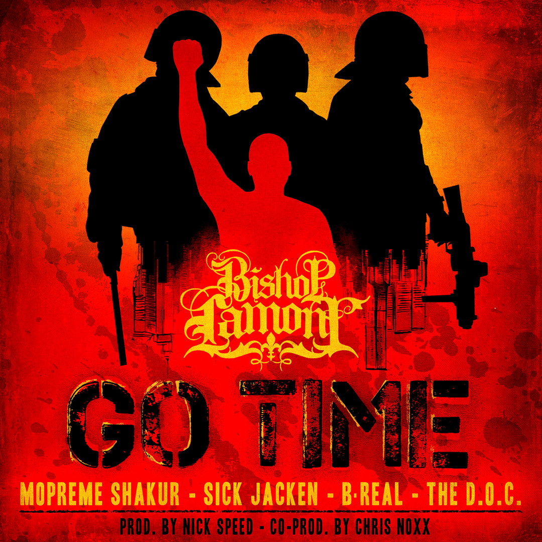 """Single cover art design for recording artist Bishop Lamont ft. Mopreme Shakur, Sick Jacken, B-Real and The D.O.C: """"Go Time"""""""