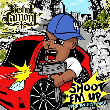 "Single cover art design for recording artist Bishop Lamont ft. The Artist CAPS: ""Shoot Em Up"""