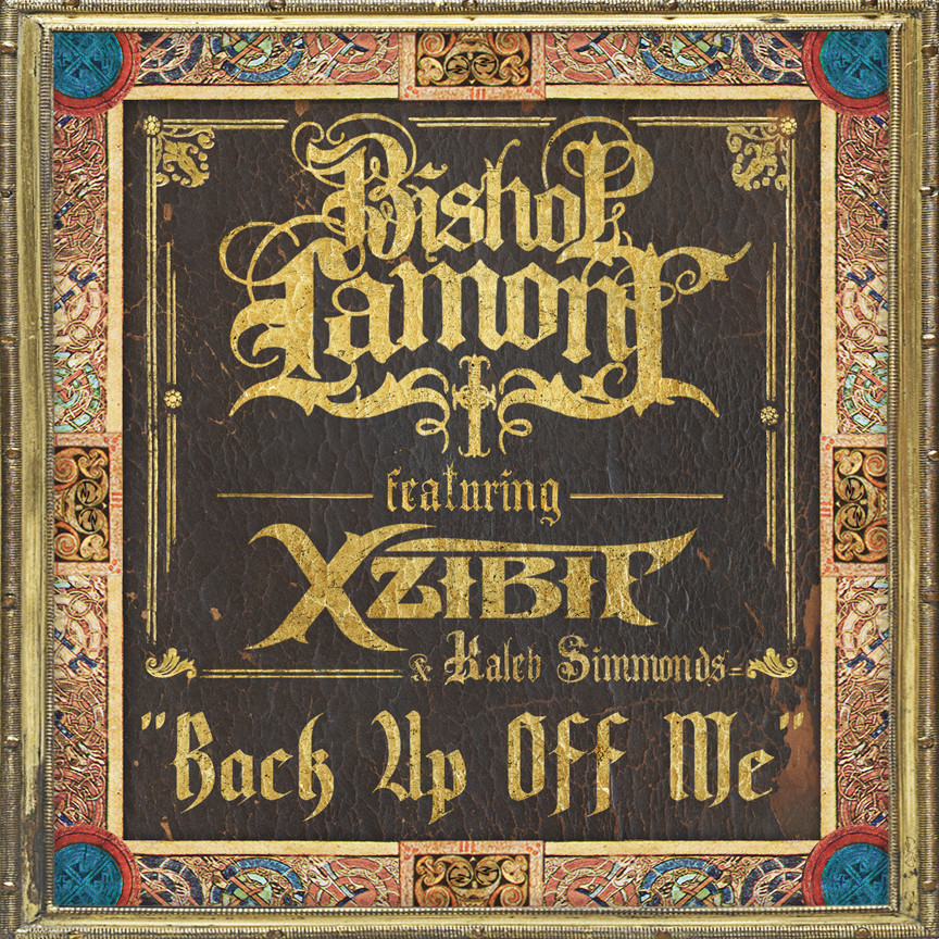 "Single cover art design for recording artist Bishop Lamont ft. Xzibit and Caleb Simmonds: ""Back Up Off Me"""