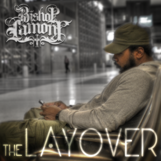 """Cover art for recording artist Bishop Lamont's street album, """"The Layover"""""""