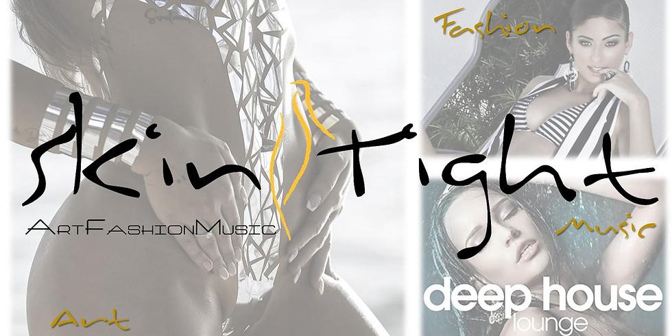SKIN TIGHT Art::Fashion::Music