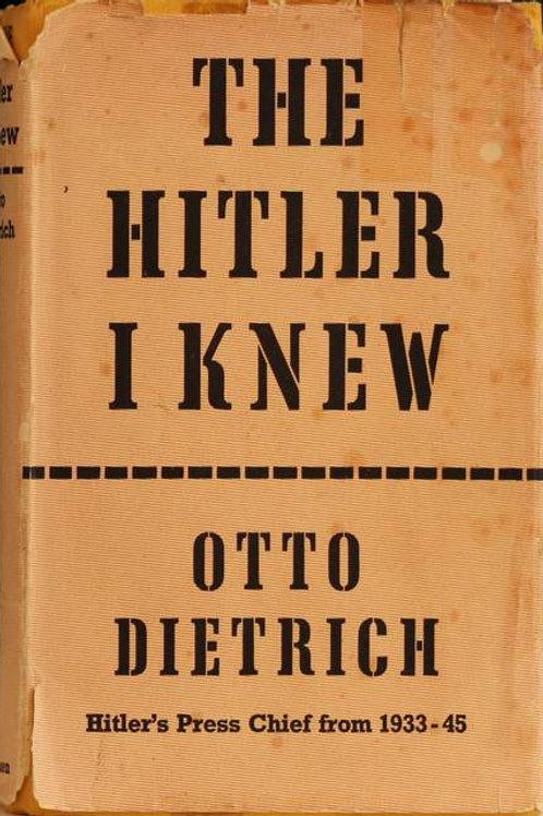 The Hitler I Knew-40.00Otto Dietrich