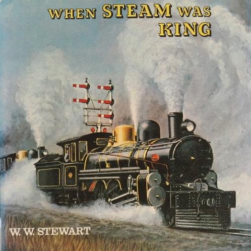 When Steam was King
